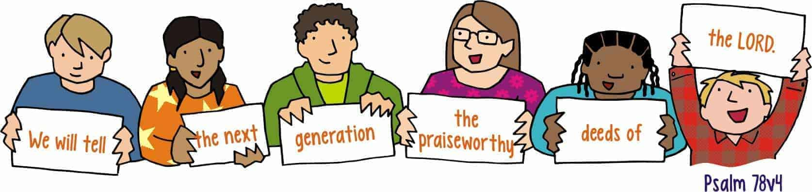 We will tell the next generation the praiseworthy deeds of the Lord