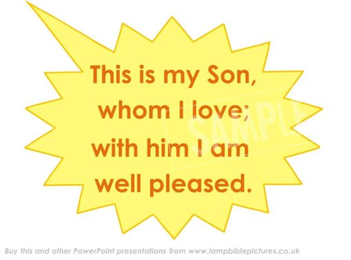 """God speaks - """"This is my Son"""" (Note - can be changed to any translation)"""