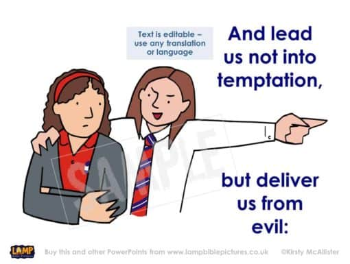 And lead us not into temptation, but deliver us from evil