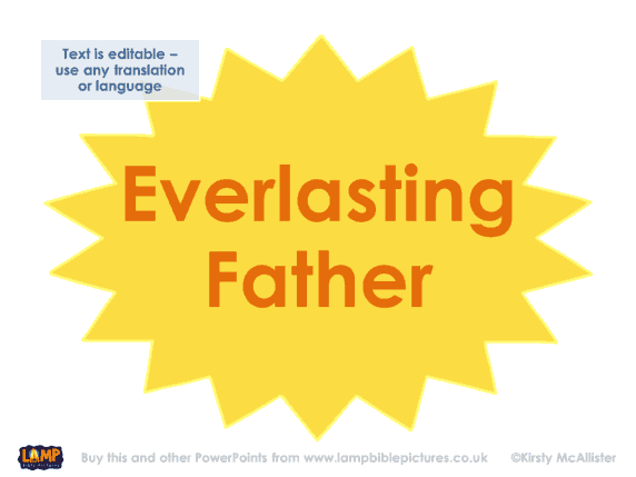His name shall be called Everlasting Father