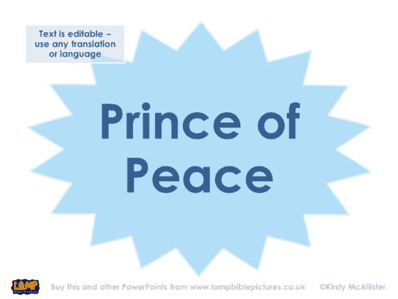 His name shall be called Prince of Peace