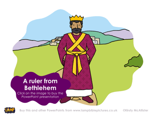 Micah 5 - A ruler from Bethlehem